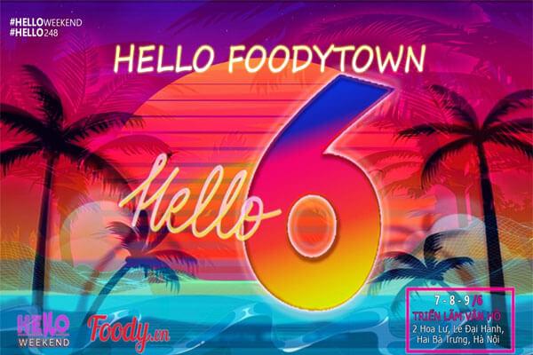 Hello FoodyTown - Hội chợ ẩm thực, thời trang đỉnh nhất hè 2019